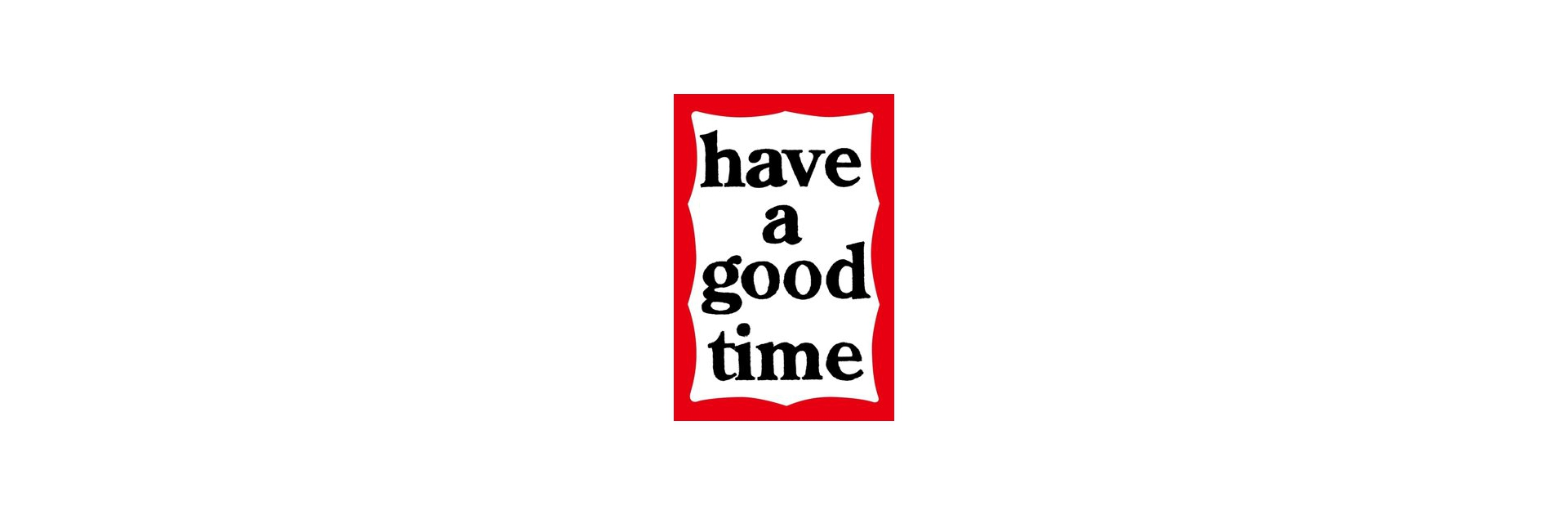 have a good time LOGO